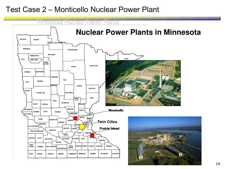 Test Case 2 – Monticello Nuclear Power Plant