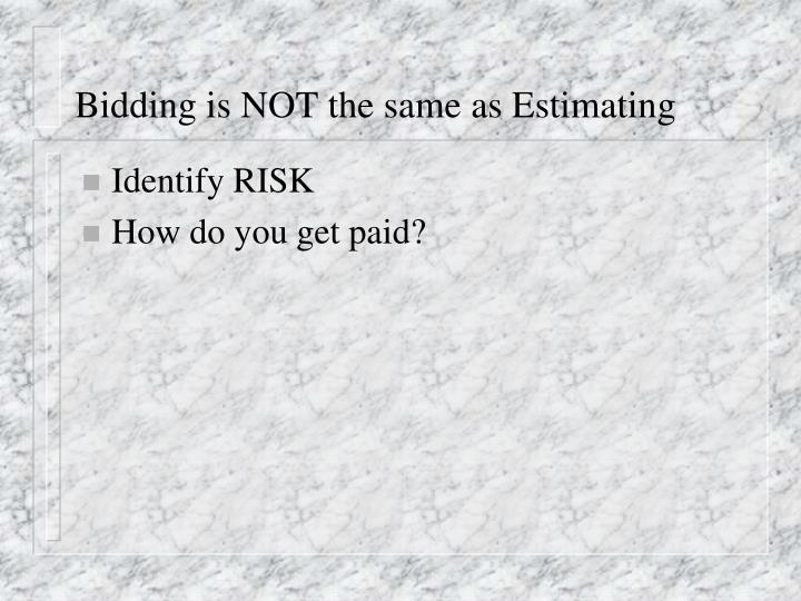 Bidding is NOT the same as Estimating