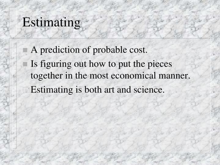 Estimating