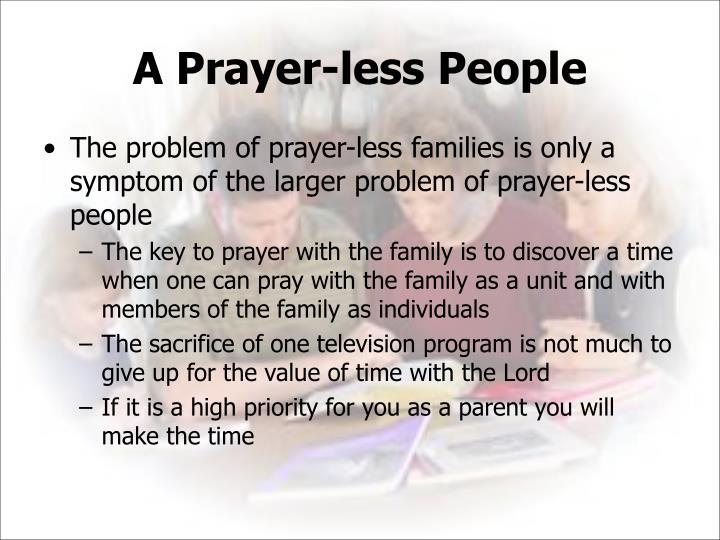 A Prayer-less People