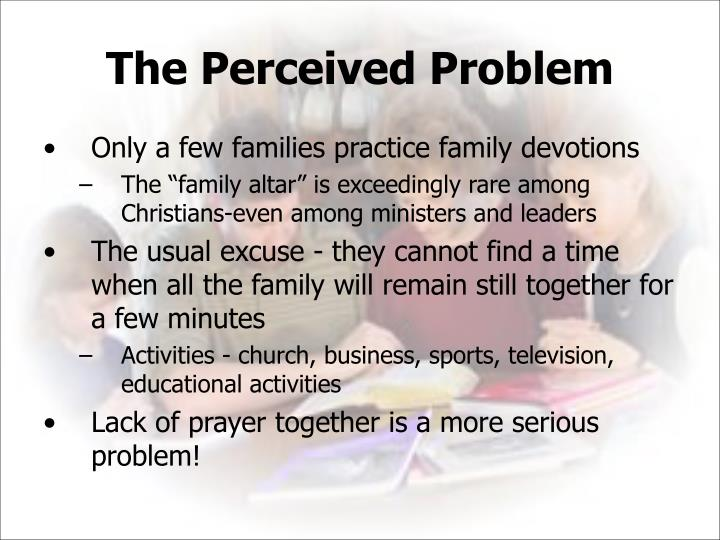 The Perceived Problem