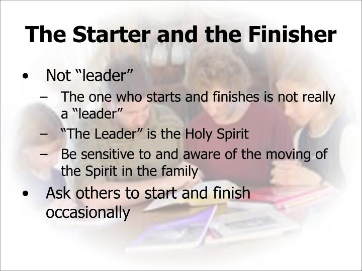 The Starter and the Finisher