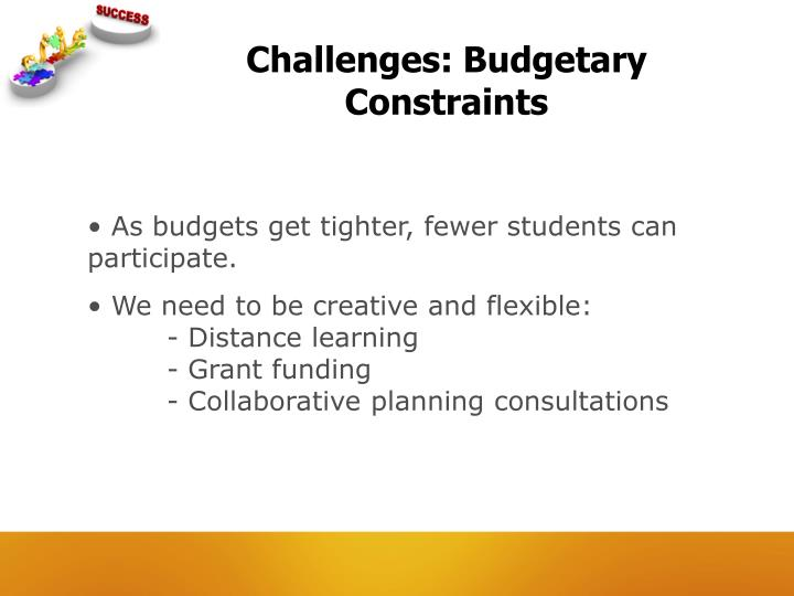 Challenges: Budgetary Constraints