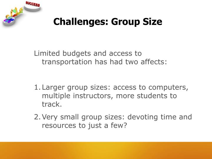 Challenges: Group Size