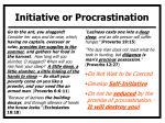 initiative or procrastination