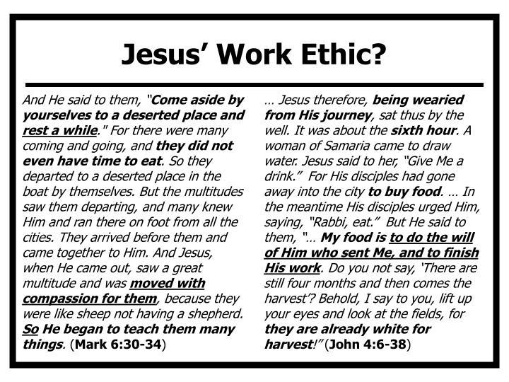 Jesus' Work Ethic?
