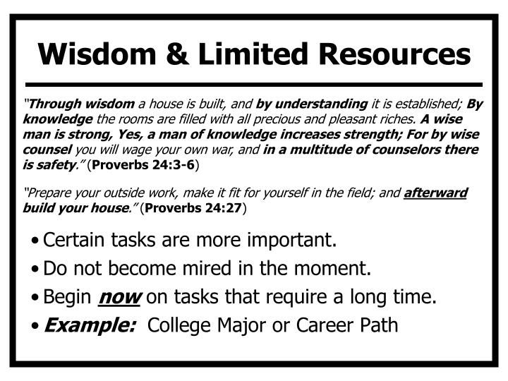 Wisdom & Limited Resources