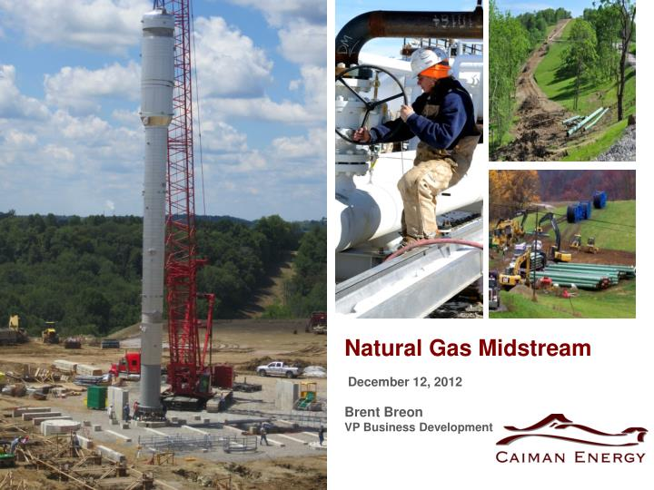 Natural gas midstream december 12 2012 brent breon vp business development
