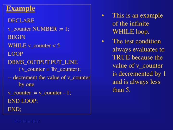 This is an example of the infinite WHILE loop.