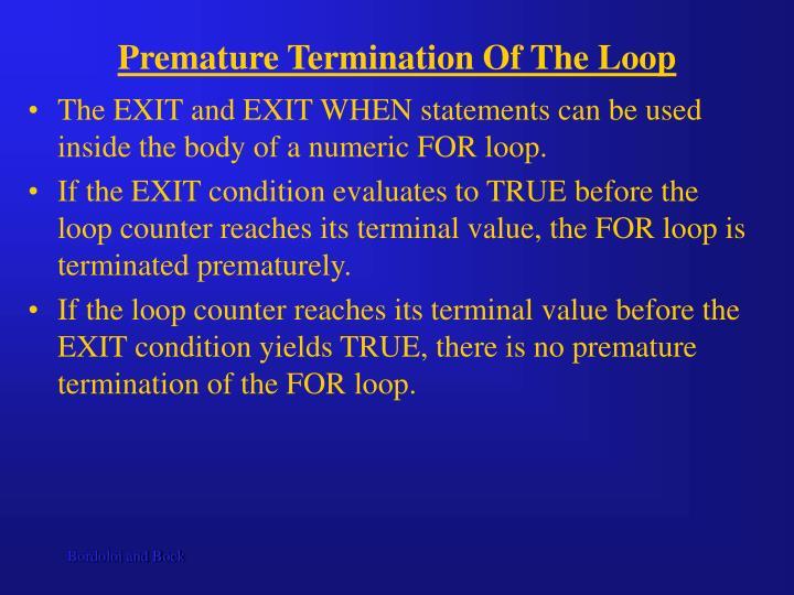 Premature Termination Of The Loop