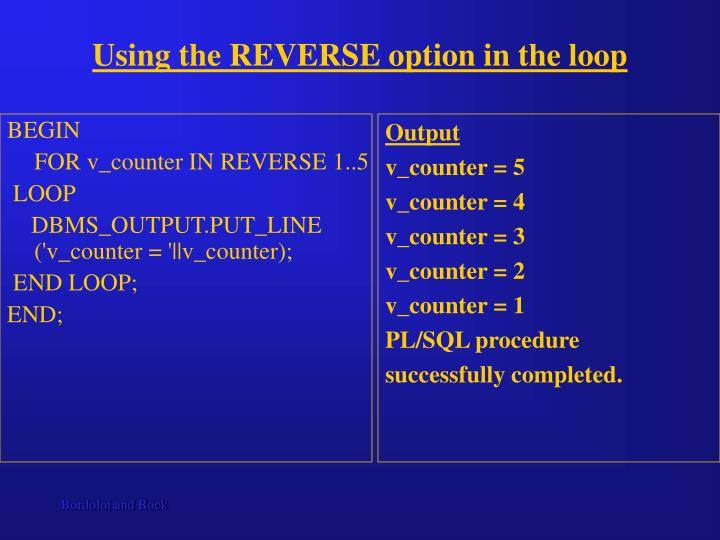 Using the REVERSE option in the loop