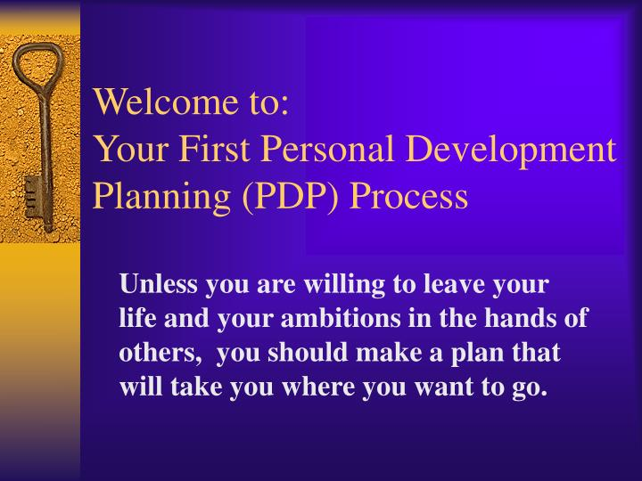 Welcome to your first personal development planning pdp process