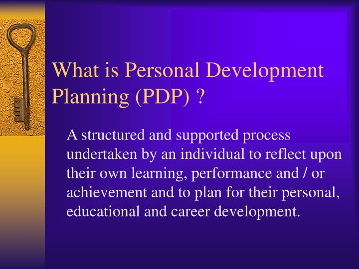 What is Personal Development Planning (PDP) ?