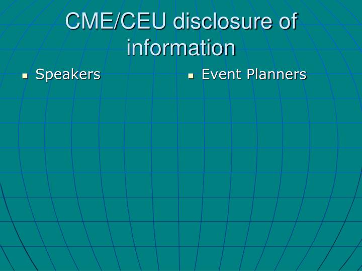 Cme ceu disclosure of information