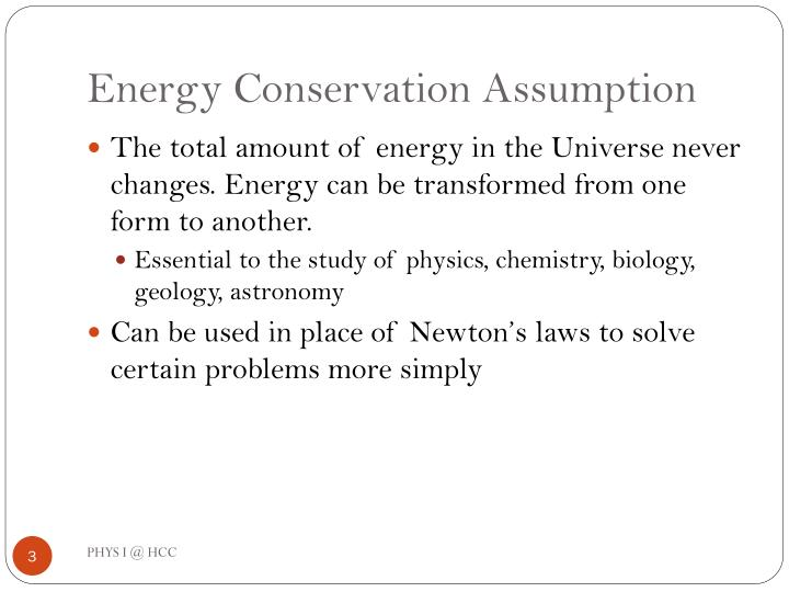 Energy Conservation Assumption