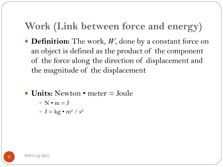 Work (Link between force and energy)