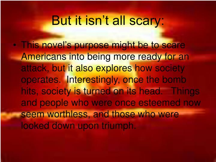 But it isn't all scary:
