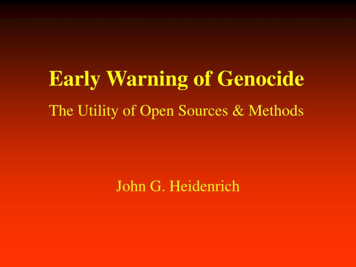Early warning of genocide the utility of open sources methods