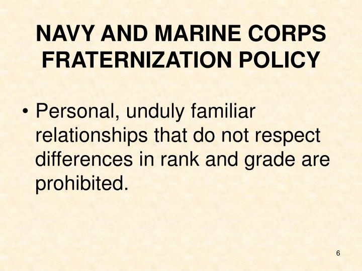NAVY AND MARINE CORPS FRATERNIZATION POLICY
