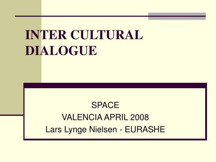 INTER CULTURAL DIALOGUE
