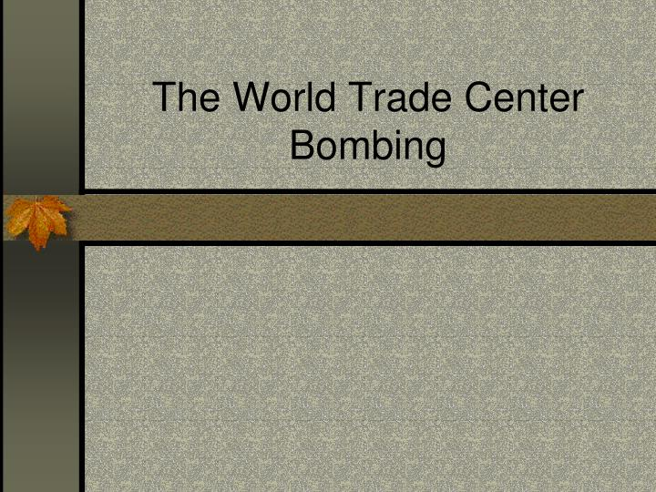 The World Trade Center Bombing