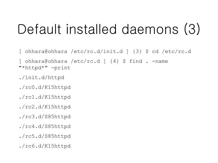 Default installed daemons (3)