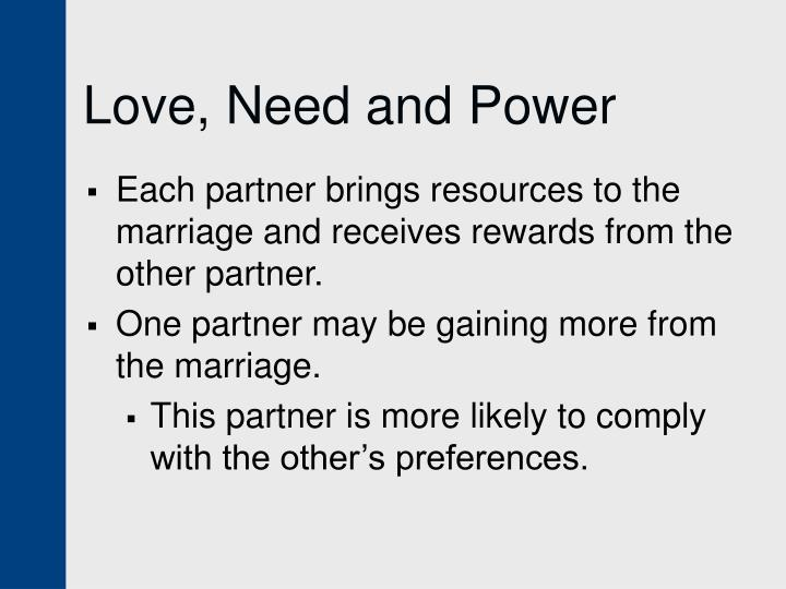 Love, Need and Power