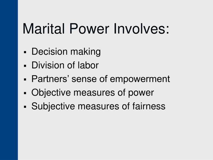 Marital Power Involves: