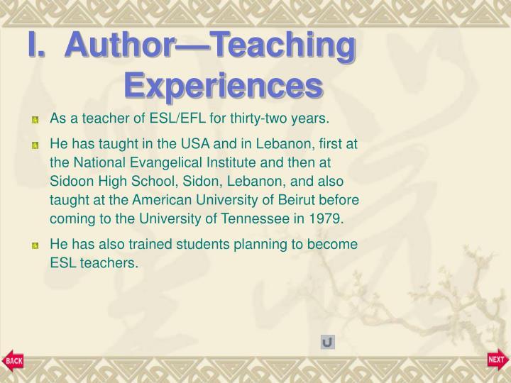 I.  Author—Teaching Experiences