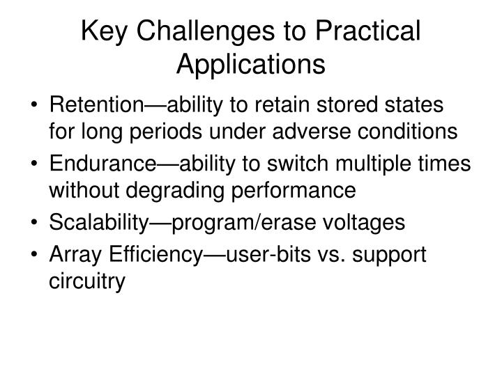 Key Challenges to Practical Applications