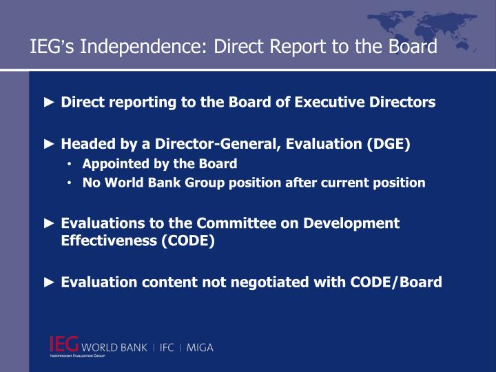 Ieg s independence direct report to the board