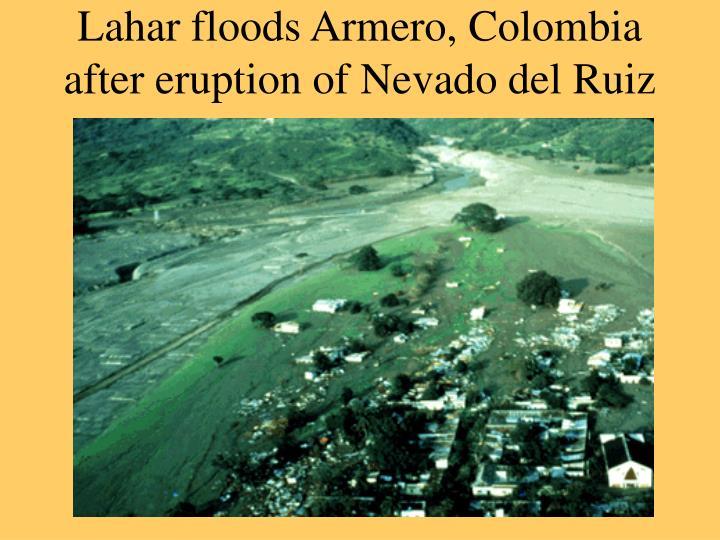 Lahar floods Armero, Colombia