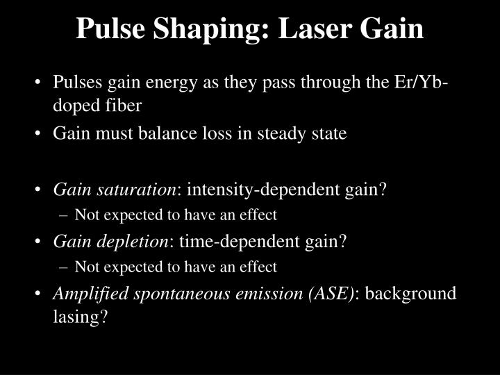 Pulse Shaping: Laser Gain