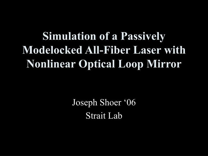 Simulation of a passively modelocked all fiber laser with nonlinear optical loop mirror