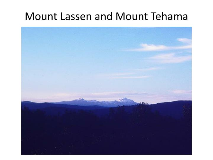 Mount Lassen and Mount Tehama