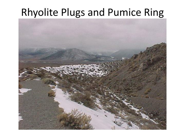 Rhyolite Plugs and Pumice Ring