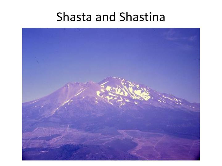 Shasta and Shastina