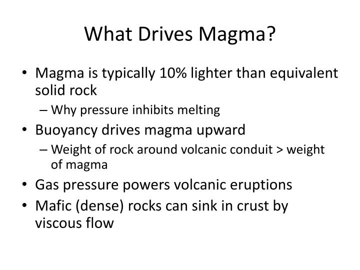 What Drives Magma?