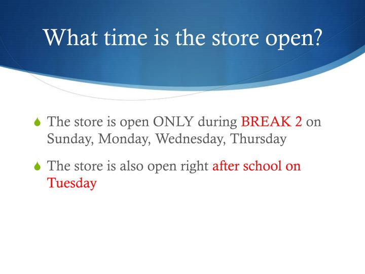 What time is the store open?