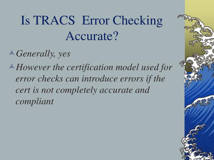 Is TRACS  Error Checking Accurate?