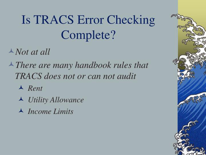 Is TRACS Error Checking Complete?