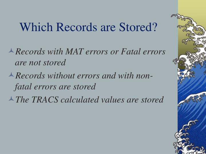 Which Records are Stored?