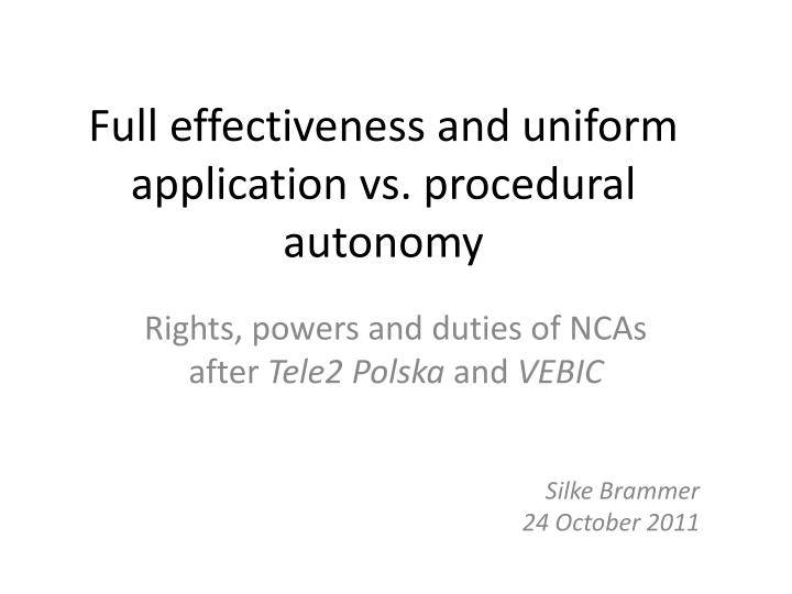 Full effectiveness and uniform application vs procedural autonomy