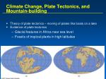 climate change plate tectonics and mountain building