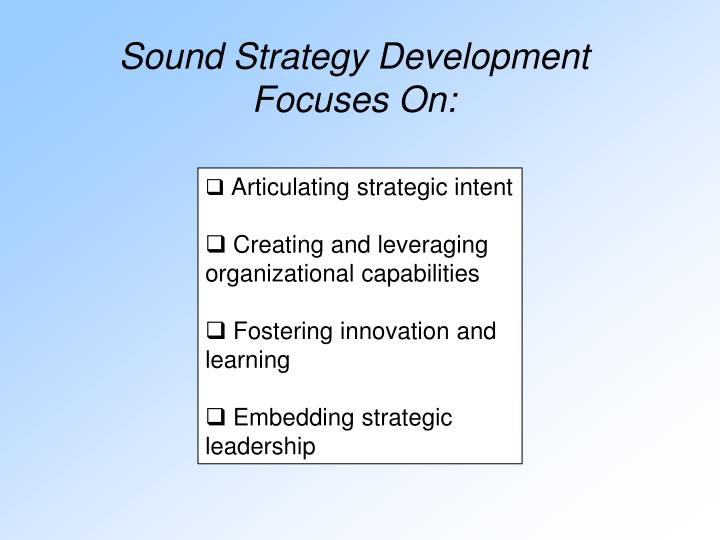 Sound Strategy Development Focuses On: