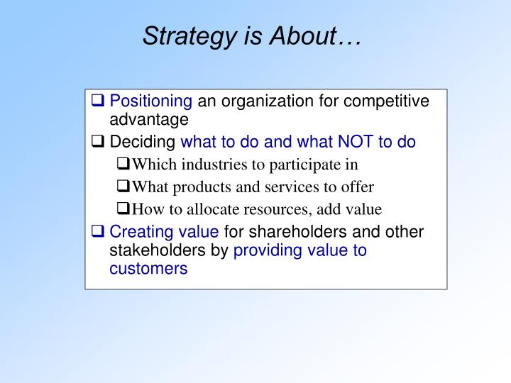 Strategy is about