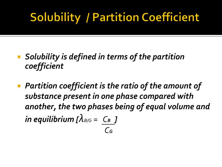 Solubility  / Partition Coefficient