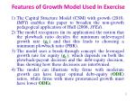 features of growth model used in exercise