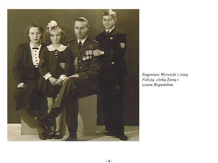Eugeniusz Wyrwicki z żoną Felicją, córką Zosią i synem Bogumiłem