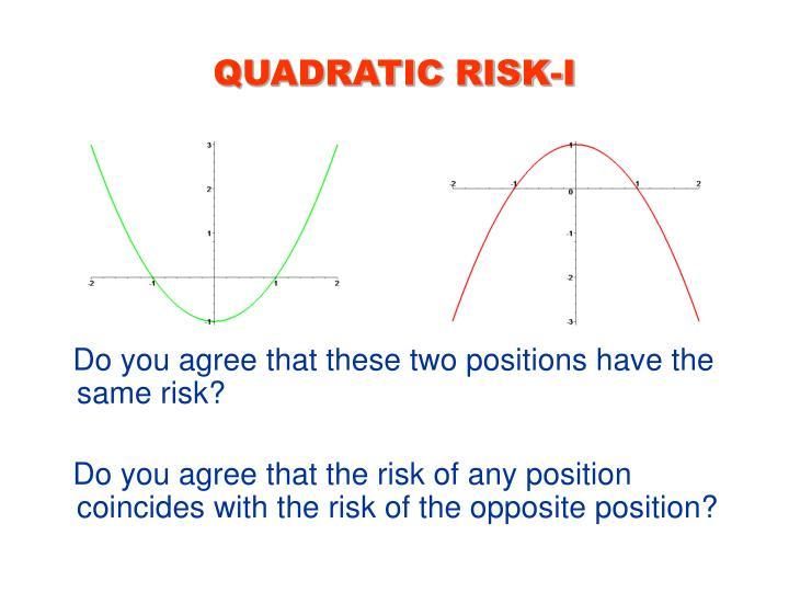 QUADRATIC RISK-I